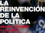 REINVENCIÓN POLÍTICA Obama, internet nueva esfera publica