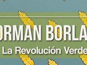 Norman Borlaug, padre 'Revolución Verde'