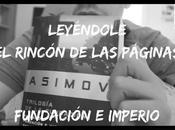«Fundación Imperio» Isaac Asimov Leyéndole Rincón Páginas