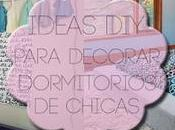 ideas para decorar dormitorios chicas
