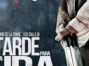 TARDE PARA (Raúl Arévalo, 2016)