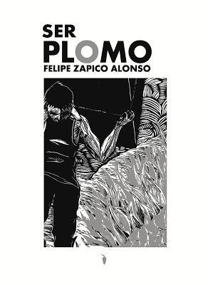 Felipe Zapico Alonso: Ser plomo (1):
