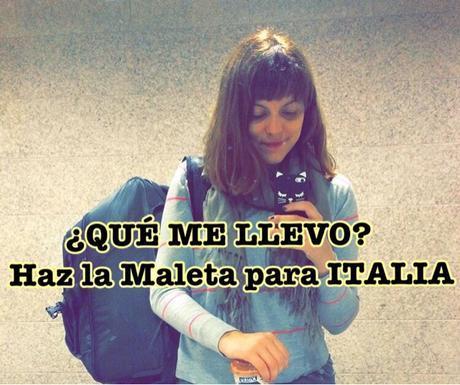 QUÉ ME LLEVO: Haciendo la Maleta para ITALIA!