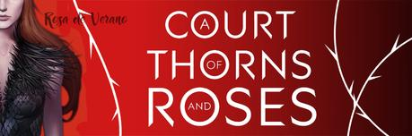 8 Razones por las que ODIO A Court of Thrones and Roses de Srah J. Maas