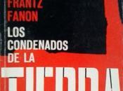 Leído: condenados tierra, Frantz Fanon