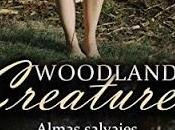 opinion Nº32 Woodland Creatures. Almas Salvajes