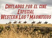 Podcast Chiflados cine: Especial Western (Los Magníficos)