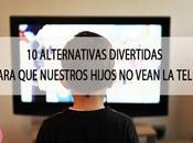 Alternativas divertidas para nuestros hijos vean tele