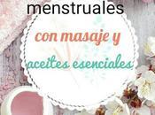 Aliviar dolores menstruales-masaje aceites esenciales