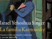 FAMILIA KARNOWSKY ISRAEL YEHUSHUA SINGER. joya para otoño.
