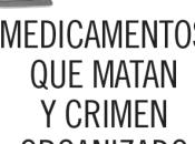Medicamentos matan crimen organizado
