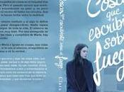 Próxima publicación: Cosas escribiste sobre fuego Clara Cortés.