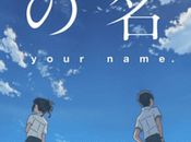 Opinión Your name Makoto Shinkai (64º Festival cine Madrid)