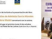 """Presentación """"Los últimos días Adelaida García Morales"""" Elvira Navarro"""