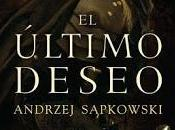 último deseo, Andrzej Sapkowski
