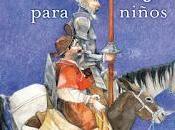 """libro Quijote para niños"""", Haroldo Maglia Jesús Gabán: buen primer acercamiento mito inmortal"""