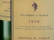 juicio Paris, California Francia, histórica degustación 1976 revolucionó historia vino George Taber