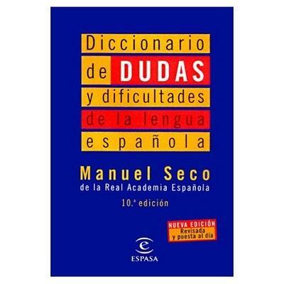 Manuel Seco - Diccionario de dudas y dificultades de la lengua española
