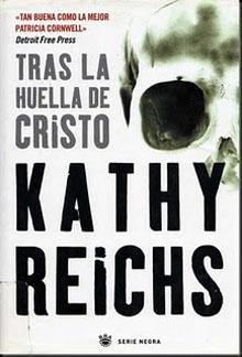 Kathy Reichs - Tras la huella de Cristo