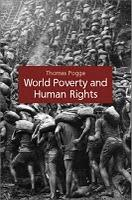 World Poverty and Human Rights. Thomas Pogge