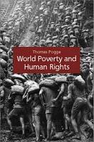 World Poverty and Human Rights. Thomas Pogge