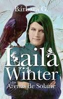 Laila Winter y lasArenas de Solarïe, de Bárbara G. ...