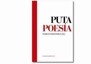 PUTA POESÍA [Edición Ferrán Fernández] Puta Poesía es una...