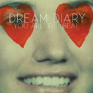 Dream Diary – You Are The Beat