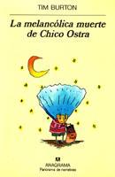 La melancólica muerte de Chico Ostra - El lector opina