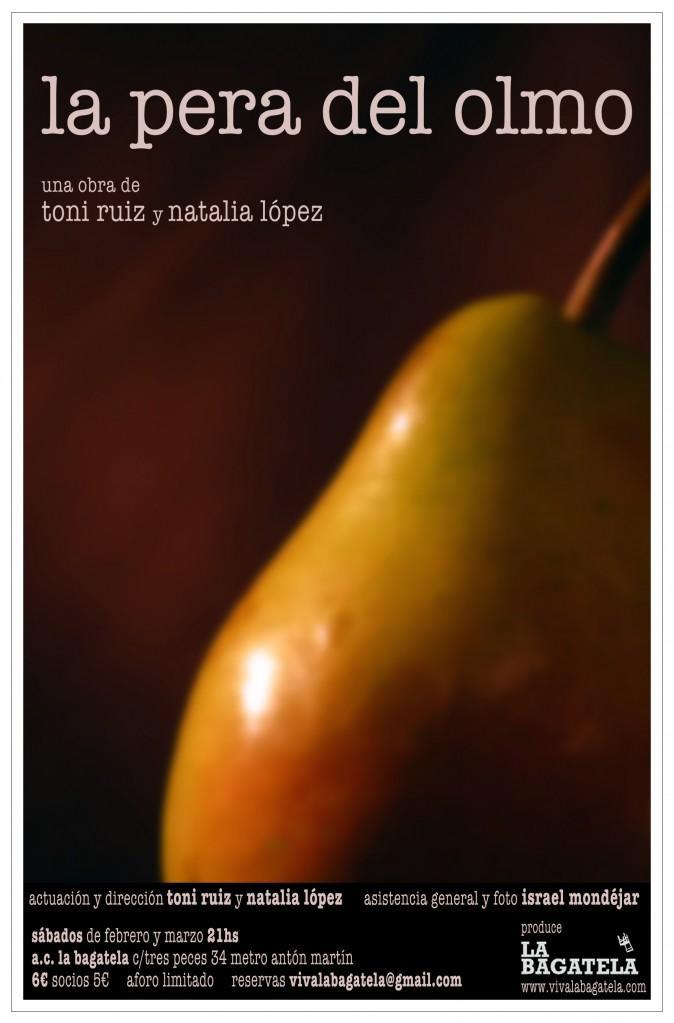 La pera del olmo / Una obra de Toni Ruiz y Natalia López