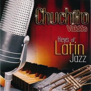 Chuchito Valdés-Key`s of Latin Jazz