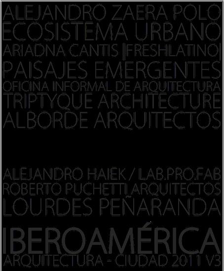 IBEROAMÉRICA – Arquitectura y Ciudad 2011 V3