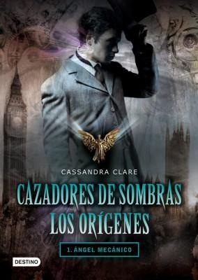 Los orígenes: Ángel mecánico, de Cassandra Clare - Crítica literaria