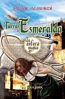 Tierras de Esmeralda -La esfera mágica, por Pilar Alberdi