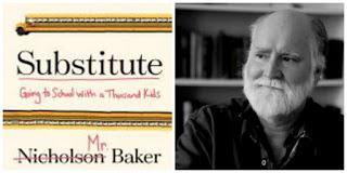 SUBSTITUTE (GOING TO SCHOOL WITH A THOUSAND KIDS) (NICHOLSON BAKER)