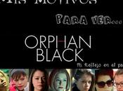 razones para ver... Orphan Black