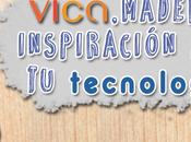 Vica, madera inspiración para tecnología.