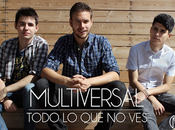 """MULTIVERSAL Estrenan """"Todo ves"""""""
