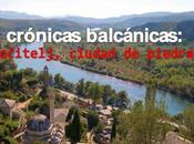 Crónicas balcánicas: pocitelj, ciudad piedra
