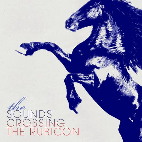 the_sounds_-_crossing_the_rubicon