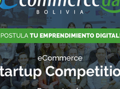 Emprendedores digitales Bolivia: encuentra abierta convocatoria eCommerce Startup Competition