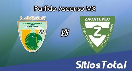 Loros de Colima vs Zacatepec en Vivo – Online, Por TV, Radio en Linea, MxM – AP 2016 – Ascenso MX
