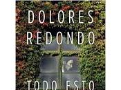 Todo esto daré. Dolores Redondo