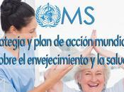 OMS: Planes para ENVEJECIMIENTO salud