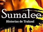 """Novedad editorial: """"Sumalee. Historias Trakaul"""" Javier Salazar Calle"""