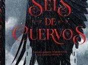 Reseña: Seis cuervos