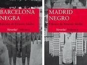 Madrid Negro. Barcelona Negra.