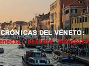 Crónicas véneto: venecia, inhóspita belleza