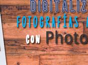 Digitaliza fotografías antiguas PhotoScan Google.