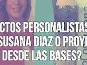 ¿Proyectos personalistas como Susana Diaz proyectos desde bases?